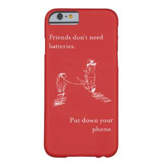Vänner behöver inte batterier - mobilt fodral barely there iPhone 6 fodral