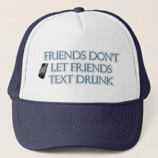 Vänner låter inte drucken väntext keps