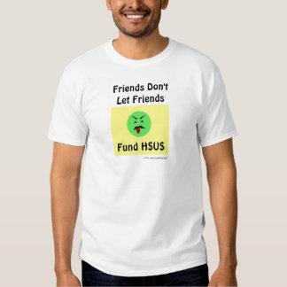 Vänner låter inte skjortan för vänfonden H$U$ T-shirt