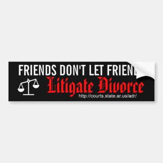 Vänner låter inte vänner processa skilsmässa bildekal