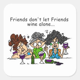 Vänner låter inte vänvinensam fyrkantiga klistermärken