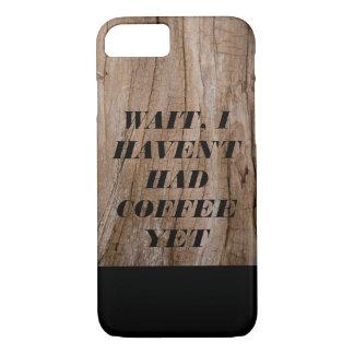 Väntan har jag inte haft kaffe Yet trä att
