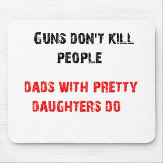 Vapen dödar inte folk. För pappor med döttrar Musmatta