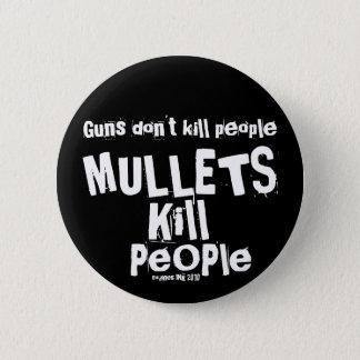 Vapen dödar inte folk, MULTEFISKAR dödar folk Standard Knapp Rund 5.7 Cm