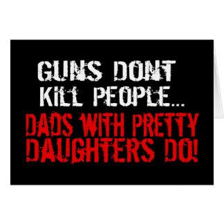 Vapen dödar inte folk, rolig pappa/dotter hälsningskort