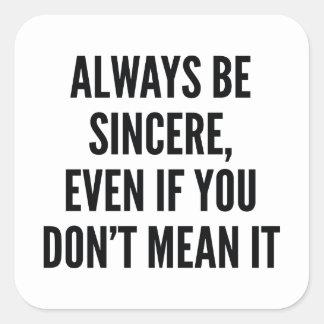 Var alltid ärlig fyrkantigt klistermärke