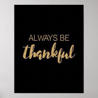 Var alltid den tacksamma - typografi - svart poster