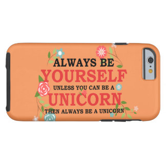 Var alltid dig, om inte du kan vara unicornen tough iPhone 6 case