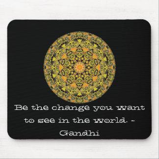 Var ändringen som du önskar att se i världen. Gand Musmatta