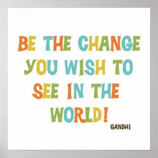 Var ändringen som du önskar att se poster