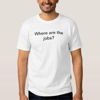 Var är jobben? t-shirt