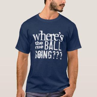 """""""Var är t-skjortan för snookeren för Tee Shirt"""