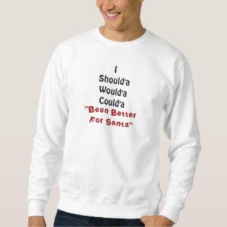 Var bra för Santa Sweatshirt