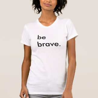 Var den modiga damvitT-tröja Tshirts