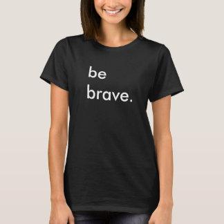 Var den svart T-tröja för modiga damer T-shirts