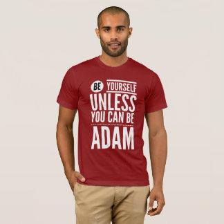 Var dig, om inte du kan vara Adam Tee