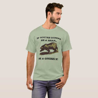 Var en Grizzly (design 2) Tee Shirt