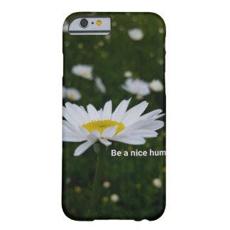 Var en trevlig människaiPhone 6/6s, knappt där Barely There iPhone 6 Skal
