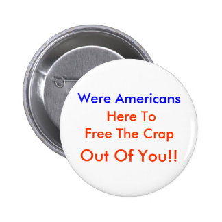 Var frigör amerikaner, här till, skiten, ut ur… standard knapp rund 5.7 cm