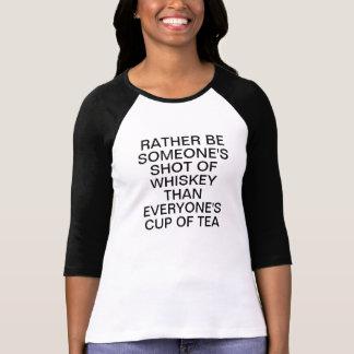 Var ganska någon som skjutas av Whiskey än Jersey T Shirt