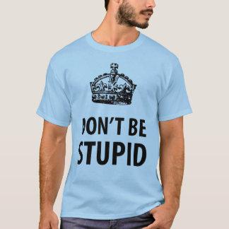 Var inte den dumma kungliga kronaT-tröja Tröja