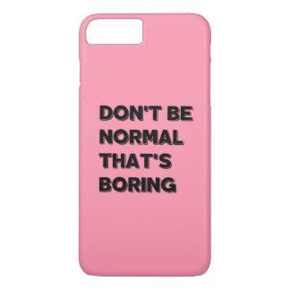 Var inte det normala som är det tråkiga roliga