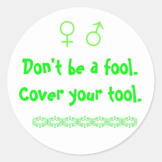 Var inte en dumbom.  Täcka ditt verktyg., uy, Runt Klistermärke