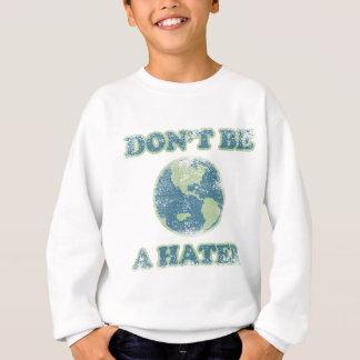 Var inte en hater t-shirt