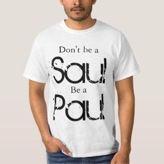 Var inte en Saul, är en Paul Tröjor