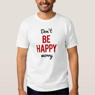 Var inte lyckligt bekymmer tröjor