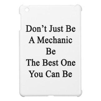 Var inte precis en mekaniker är den bäst som du iPad mini skydd