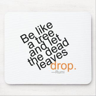Var lik ett träd och låt de döda löven tappa musmatta
