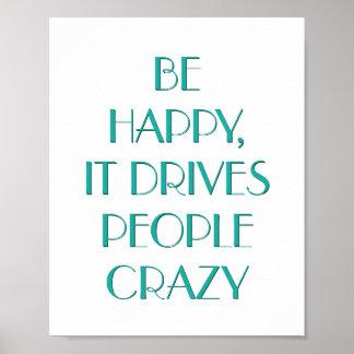 Var lycklig det kör folk Motivational väggaffisch Poster