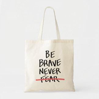 Var modig fruktar aldrig budget tygkasse