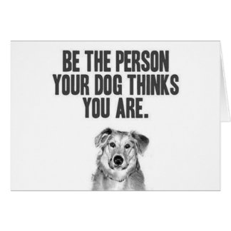 Var personen dina hundfunderare som du är hälsningskort