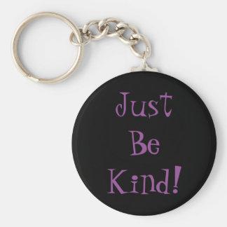 Var precis snälla Keychain Rund Nyckelring