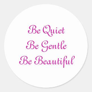 Var QuietBe härliga GentleBe Runt Klistermärke