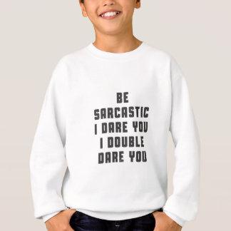 Var sarkastisk, mig vågar dig, mig dubblerar t shirt