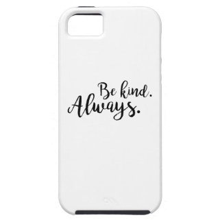 Var snäll. Alltid iPhone 5 Case-Mate Cases