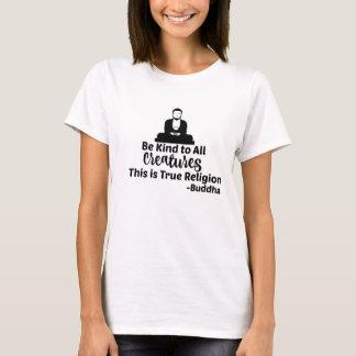 Var snäll till all varelseBuddha T-tröja T Shirts
