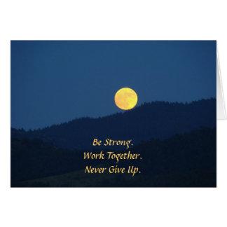 Var stark. Arbete tillsammans. Ge sig aldrig upp Hälsningskort