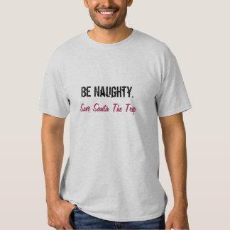 Var stygg., spara Santa resan T-shirt