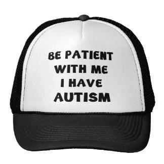 Var tålmodig med mig som jag har Autism Keps