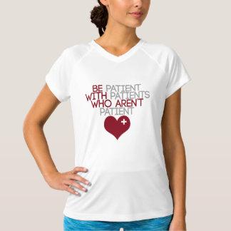 Var tålmodig med tålmodig som inte är tålmodiga t-shirts