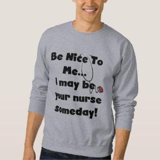 Var trevliga sjuksköterskaTshirts och gåvor Sweatshirt