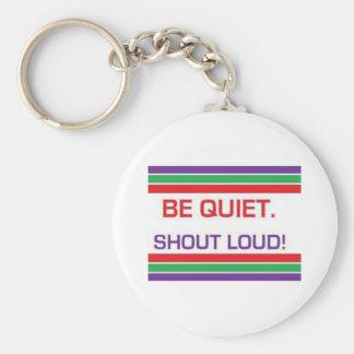 Var tyst. Ropa högt! Keychain Rund Nyckelring