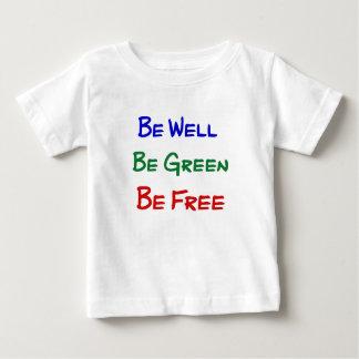 Var väl. Var grön. Var fri T-shirt