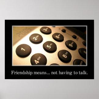 Vår vänskap betyder inte att vi måste att tala (v) affischer