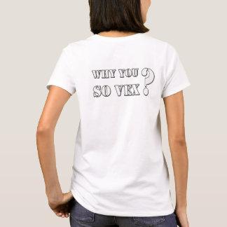 Varför FÖRARGAR du så? kvinna T-skjorta Tröjor