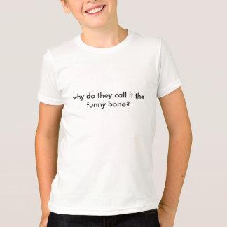 varför gör de appellen det det roliga ben? tee shirts